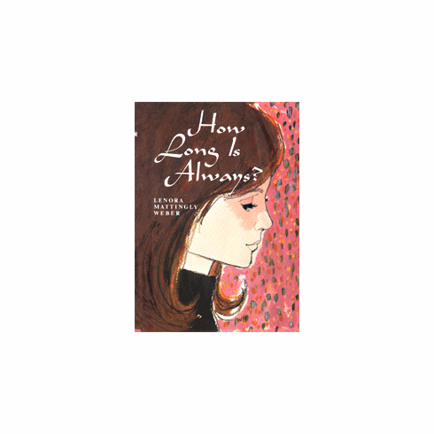 How Long Is Always by Lenora Mattingly Weber