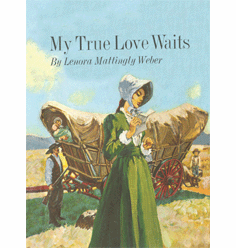 My True Love Waits by Lenora Mattingly Weber
