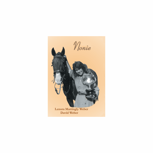 Nonie: An Autobiography and Biography of Lenora Mattingly Weber eBook