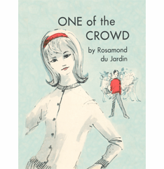 One of the Crowd by Rosamond du Jardin