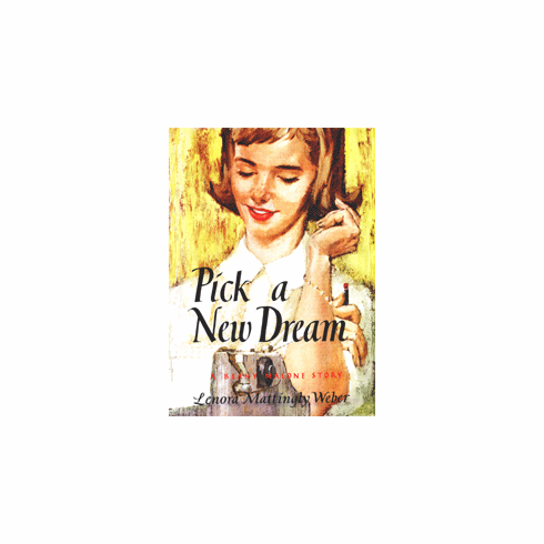 Pick a New Dream by Lenora Mattingly Weber