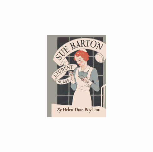 Sue Barton Student Nurse by Helen Dore Boylston