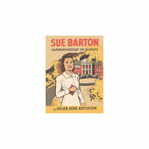 Sue Barton Superintendent of Nurses by Helen Dore Boylston