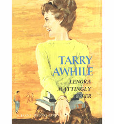 Tarry Awhile by Lenora Mattingly Weber