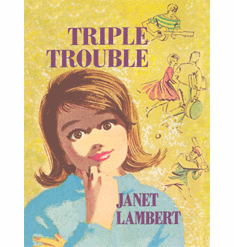 Triple Trouble by Janet Lambert