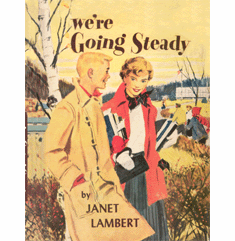 We're Going Steady by Janet Lambert