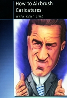 How To Airbrush Caricatures DVD with Kent Lind from Airbrush Action