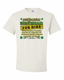 Authentic Irishman for Hire Shirts