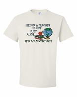 Being a Teacher...It's an Adventure! Shirts