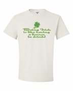 Being Irish is like Having a License to Drink! Shirts