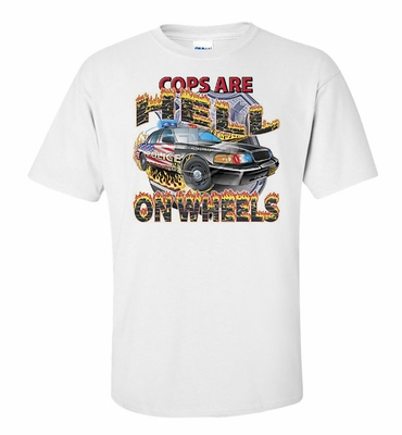 Cops are Hell on Wheels Shirts