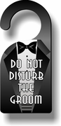 Do Not Disturb The Groom Doorhanger