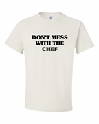 Don't Mess With The Chef Shirts