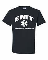 EMT-The Hardest Job You'll Ever Love Shirts