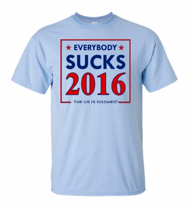 Everyone sucks Election T-Shirt