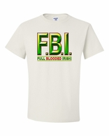 F.B.I.-Full Blooded Irish!  Shirts