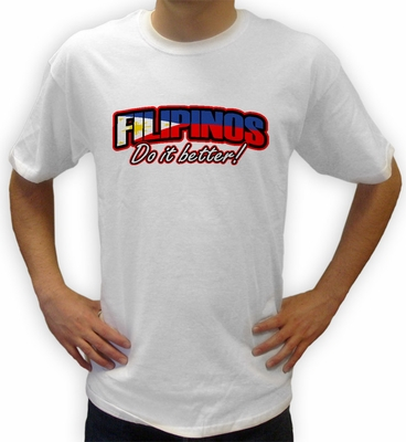 Filipinos  Do It Better shirts