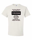 Fireman He Knows how to Handle his Hose! Shirts