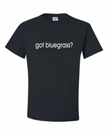 got bluegrass? Shirts