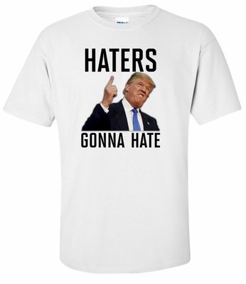 Haters Gonna Hate - Trump Tee