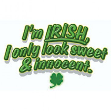 I'm Irish-Only Look Sweet