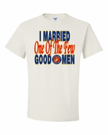 I Married One of the Few Good Men Shirts
