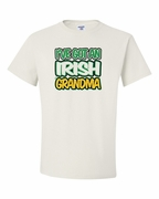 I've got an Irish Grandma Shirts