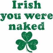 Irish You Were Naked Tee