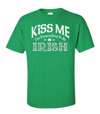Kiss Me!  I'm Pretending To Be Irish T-Shirt