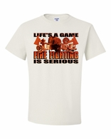 Life's a Game, Fire Fighting is Serious Shirts