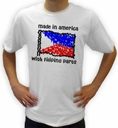 Made In America with Filipino  parts shirts