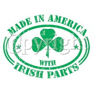 Made In America With Irish Parts