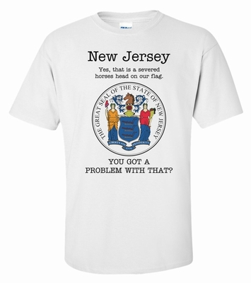 NJ - Yes We Have A Severed Head On Our State Flag T-Shirt