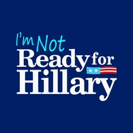 I'm Not Ready For Hillary Tee