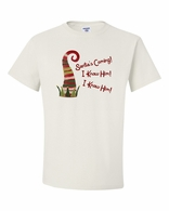 Santa's Coming!  I know Him! I Know Him!  T-Shirt