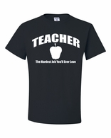 Teacher-The Hardest Job You'll Ever Love Shirts