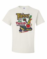 Teachers Make all other Professions Possible Shirts