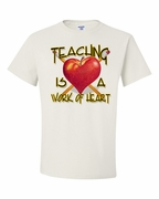 Teaching is a Work of Heart Shirts