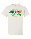 That's Miss Irish Bitch to You! Shirts