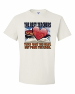 The Best Teachers Teach from the Heart Shirts