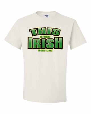 This is What Irish Looks Like! Shirts