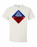 Those Who Can Teach T-Shirt