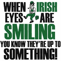 When Irish Eye's Are Smiling