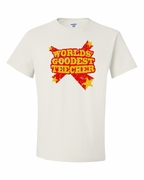 World's Goodest Teecher Shirts & Sweatshirts