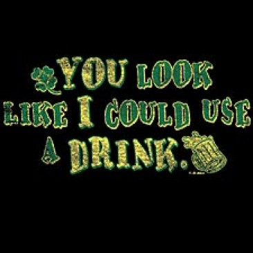 You Look Like I Could Use A Drink