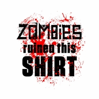 Zombies Ruined This Shirt T-Shirt