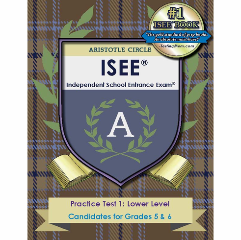 Aristotle Circle ISEE®<br>Lower Level Practice Test I<br>