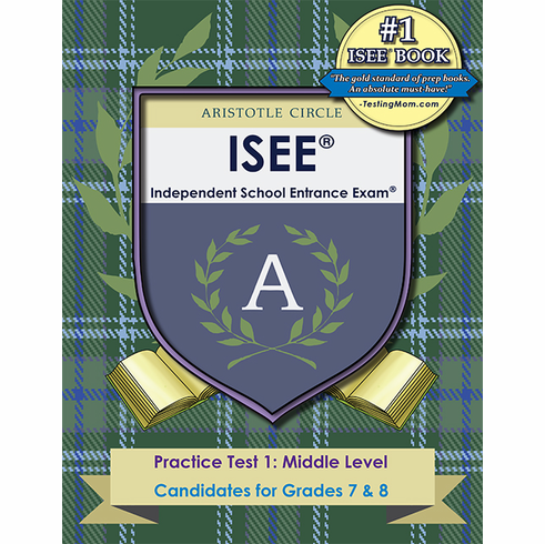 Aristotle Circle ISEE®<br>Middle Level Practice Test I<br>