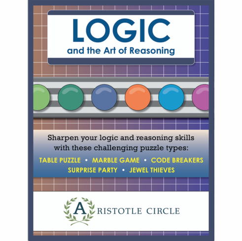 LOGIC and the Art of Reasoning Workbook <br>(Grades 7+)<br/>
