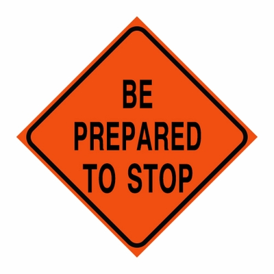 "Logging Sign - ""Be Prepared to Stop"" - Corrugated Plastic 24"" x 24"""
